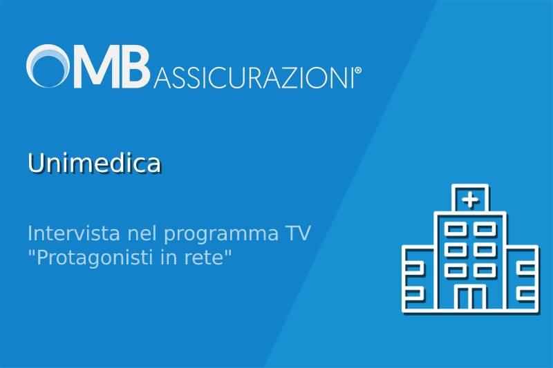 Unimedica, intervista nel programma TV Protagonisti in rete