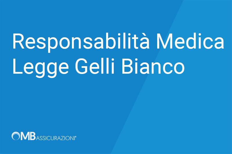 Responsabilità Medica Legge Gelli Bianco: Assicurazione
